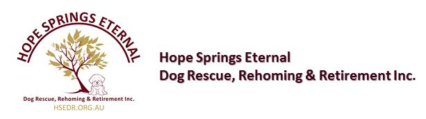 Hope Springs Eternal Dog Rescue, Rehoming & Retirement Inc.